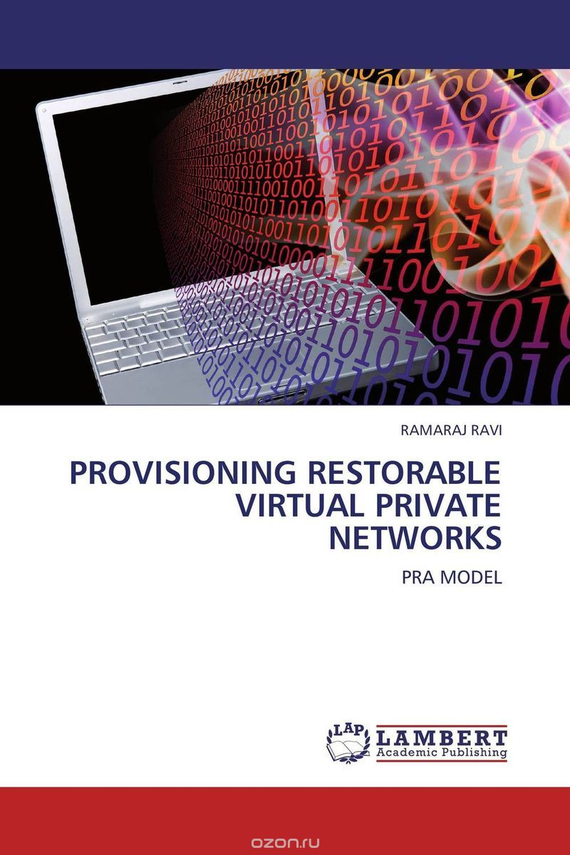 PROVISIONING RESTORABLE VIRTUAL PRIVATE NETWORKS